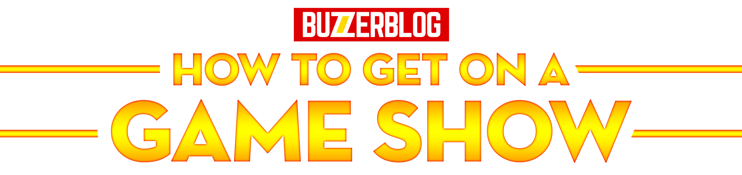 BuzzerBlog's How To Get On A Game Show